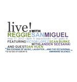 Live! with Reggie San Miguel